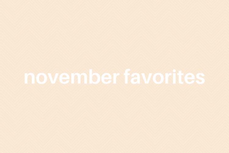 november favorites 2017